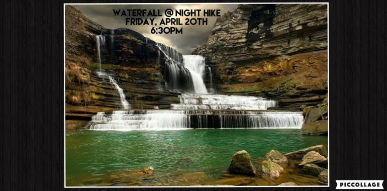 Waterfall at Night Hike-April 20, 2018