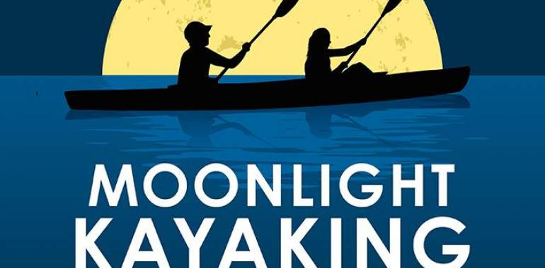 Moonlight Kayaking-May 28, 2018