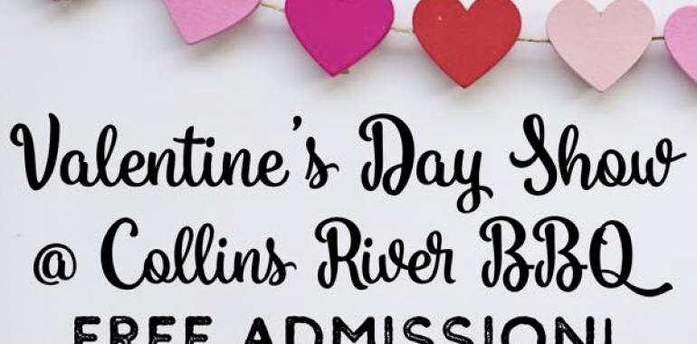 Valentine's Day Show at Collins River BBQ