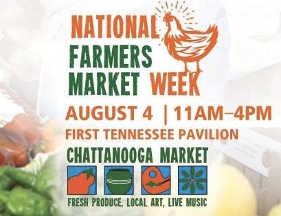 National Farmers Market Week-Chattanooga Market-August 4, 2019