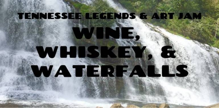 Wine, Whiskey, & Waterfalls-The Art Jam-April 11, 2019