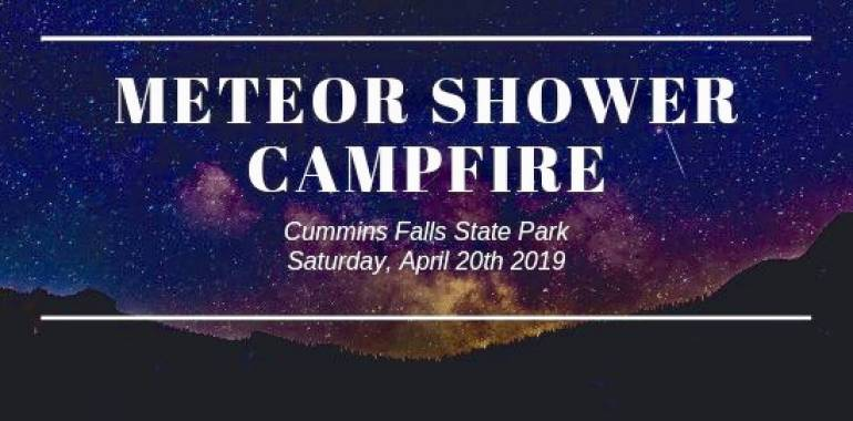 Meteor Shower Campfire-Cummins Falls State Park-April 20, 2019