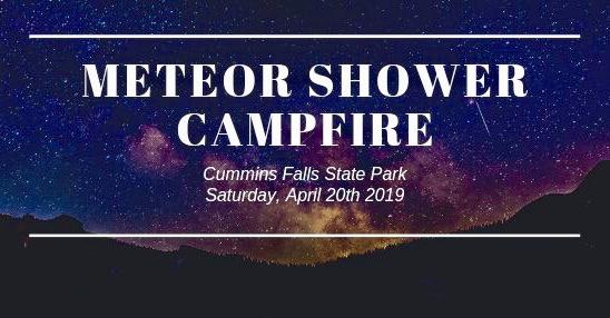 Meteor Shower Campfire-Cummins Falls State Park-April 20, 2019