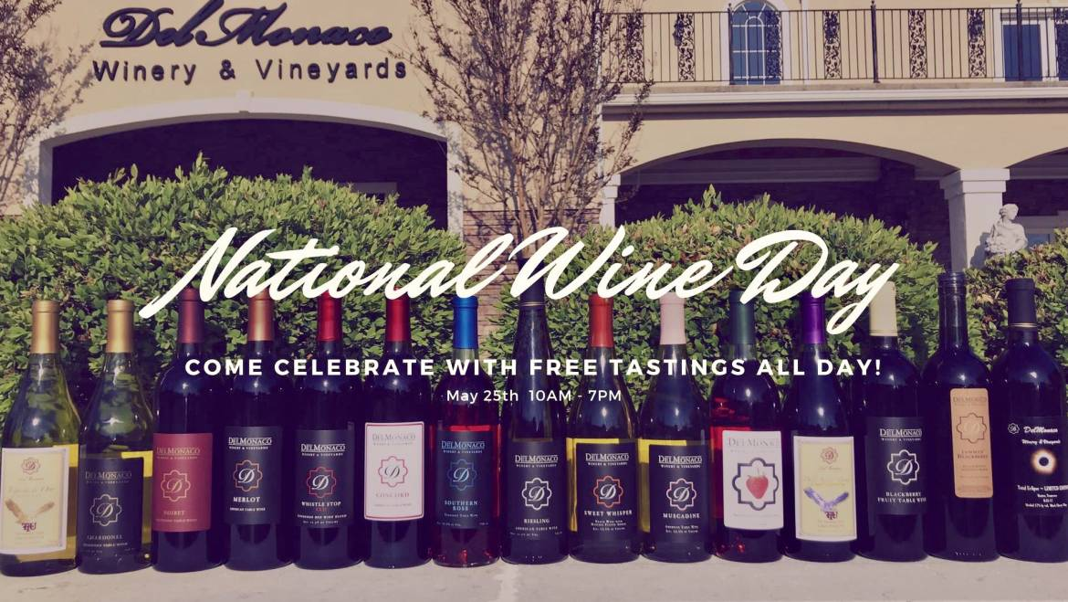 National Wine Day at DelMonaco Winery & Vineyards-May 25, 2019