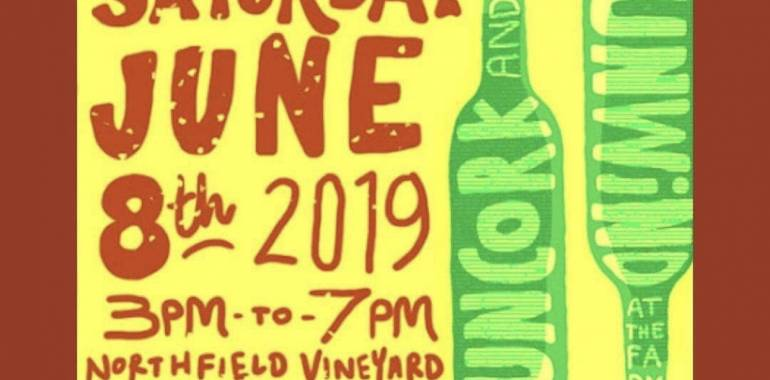Uncork and Unwind at Northfield Vineyard-June 8, 2019