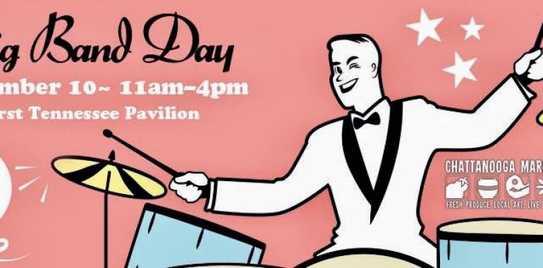 Big Band Day-The Tennessee Pavilion-Chattanooga Market-November 10, 2019