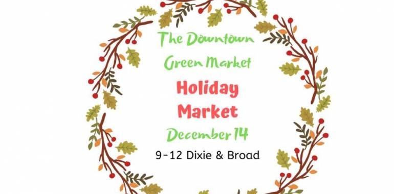 Holiday Market at The Downtown Green Market-December 14, 2019