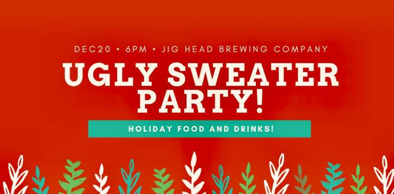 Ugly Sweater Christmas Party-Jig Head Brewing-December 20, 2019
