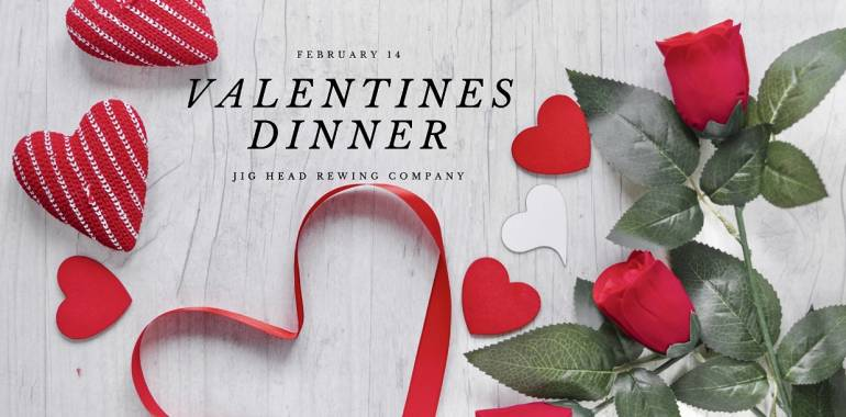 Valentine's Dinner at Jig Head Brewing Company-February 14, 2020